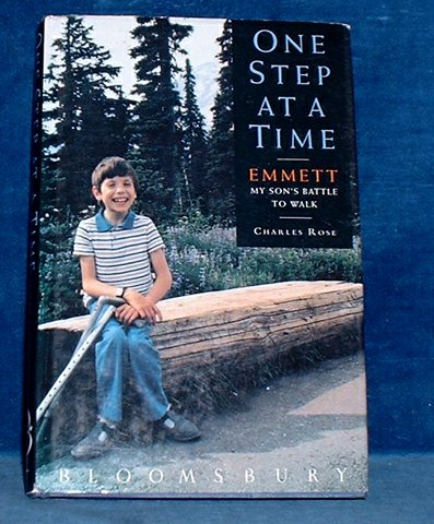 Rose,Charles - ONE STEP AT A TIME Emmett My Son's Battle to Walk 1991