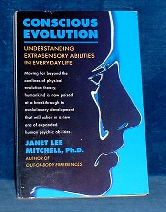 Mitchell,Janet Lee - CONSCIOUS EVOLUTION Understanding Extrasensory Abilities in Everyday Life 1992