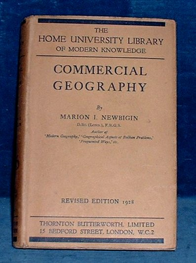 Newbigin,Marion I. - COMMERCIAL GEOGRAPHY Home University Library of Modern Knowledge 1928
