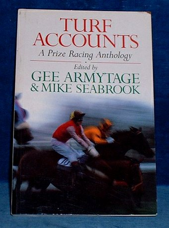 Armytage,Gee - TURF ACCOUNTS A Connoisseur's Racing Anthology 1994