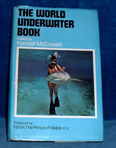 McDonald,Kendall - THE WORLD UNDERWATER BOOK 1973