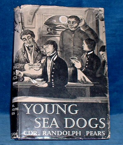 Pears,Randolph Command - YOUNG SEA DOGS Some Adventures of Midshipmen of the Fleet 1960