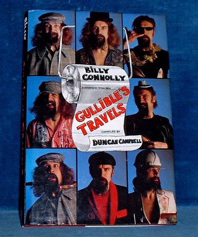 CONNOLLY,BILLY - GULLIBLE'S TRAVELS Compiled and introduced by Duncan Campbell