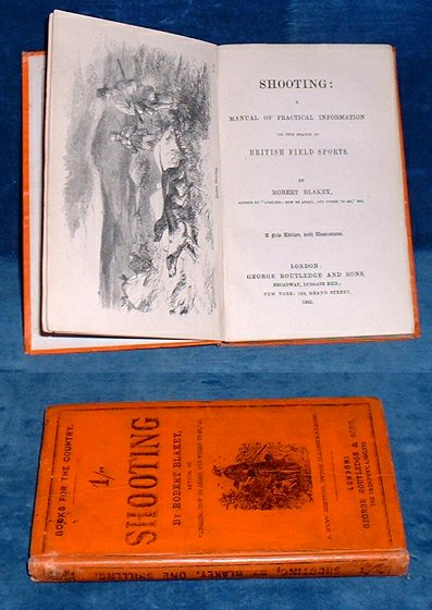 BLAKEY,ROBERT - SHOOTING: A Manual of Practical Information on This Branch of British Field Sports. A New Edition, with Illustrations.