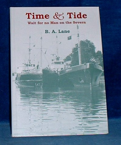 Lane,B.A. - TIME & TIDE Wait for no Man on the Severn 1993