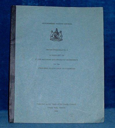 Oxfordshire - HANDLIST OF PLANS SECTIONS &c FOR THE PROPOSED RAILWAYS 1964