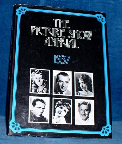 Howard Baker (publisher) - PICTURE SHOW ANNUAL FOR 1937