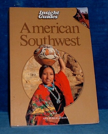 AMERICAN SOUTHWEST Insight Guide 1988