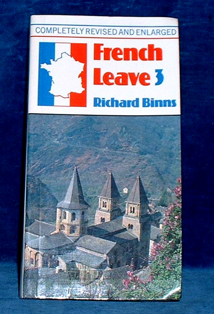 BINNS, RICHARD - FRENCH LEAVE 3 Completely revised and englarged