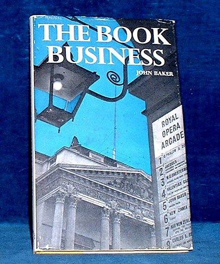 BAKER, JOHN - THE BOOK BUSINESS