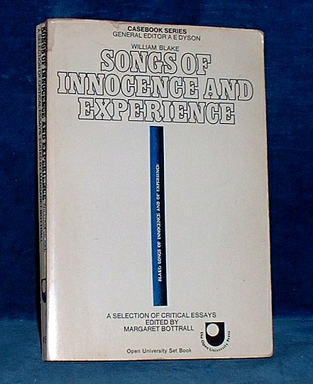 BLAKE, WILLIAM (CRITICAL ESSAYS ON) EDITED BY MARGARET BOTTRALL - WILLIAM BLAKE SONGS OF INNOCENCE AND EXPERIENCE A Casebook edited by Margaet Bottrall