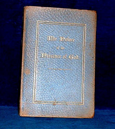 """BODLEY, E.W. BUT NO AUTHOR GIVEN] - THE POWER OF THE PRESENCE OF GOD. Sixth Edition. By the author of """"Prayers and Responses for the Household"""" and"""