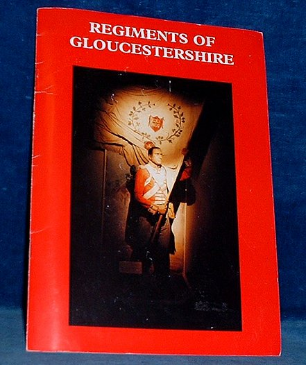 REGIMENTS OF GLOUCESTERSHIRE illustrated 1991
