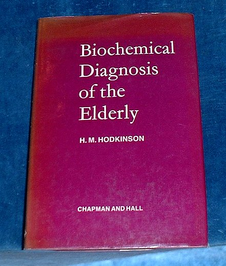 Hodkinson - BIOCHEMICAL DIAGNOSIS OF THE ELDERLY 1977