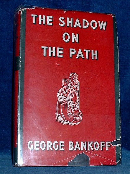 BANKOFF, GEORGE - THE SHADOW ON THE PATH with a foreword by A.W. Reynolds & Patrick Haviland