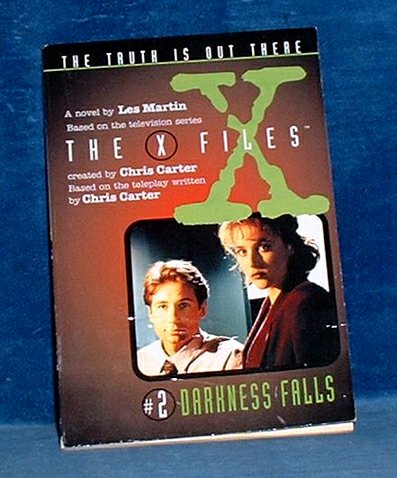 CARTER,CHRIS AND LES MARTIN - THE X FILES #2 Darkness Falls A novel by Les Martin Based on the television series