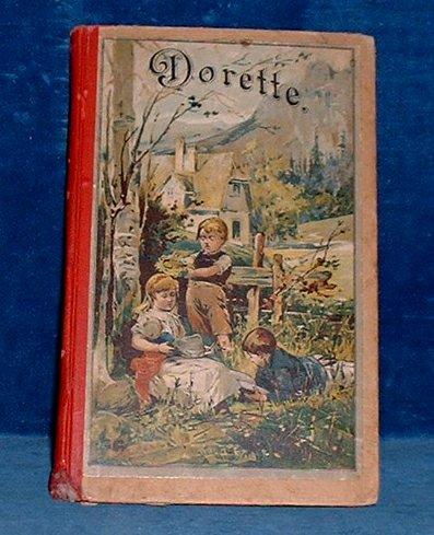 ANON - DORETTE, Histoire pour les enfants de 10 à 12 ans. Six gravurees en couleurs.