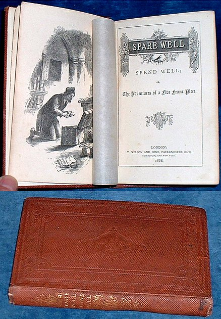 ANON - SPARE WELL SPEND WELL; or, The Adventures of a Five Franc Piece.