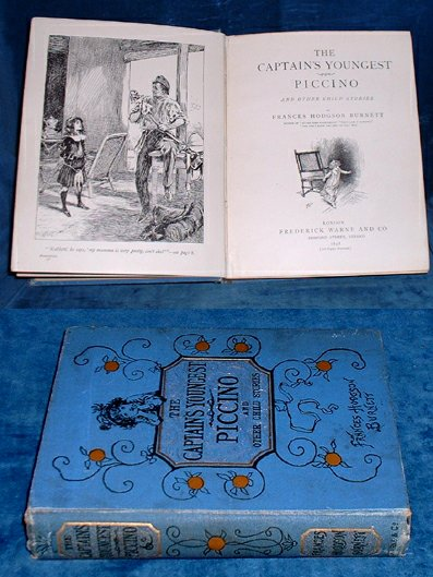 BURNETT,FRANCES HODGSON (1849-1924) - THE CAPTAIN'S YOUNGEST, PICCINO and other Child Stories.