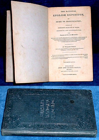 BIRKIN, WILLIAM - THE RATIONAL ENGLISH EXPOSITOR, AND GUIDE TO PRONUNCIATION; containing an Extensive Selection of Words, arranged on a new and systematic plan, with Copious and Accurate Definitions ...