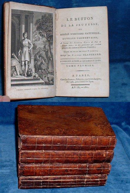 BLANCHARD, PIERRE (1772-1836) AFTER M. LE COMTE DE BUFFON - LE BUFFON DE LA JEUNESSE, ou ABREGE D'HISTOIRE NATURELLE, Ouvrage Elementaire, A l'usage des Jeunes Gens de l'un et de l'autre sexe .. Orne de plus de cent Figures